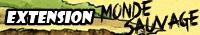 extension Monde Sauvage
